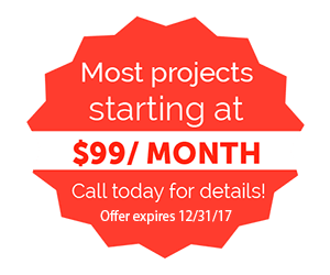 Most projects starting at $99/month.  Call today for details.  Offer expires 12/31/17.
